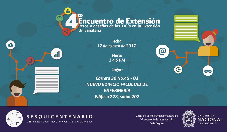 IV Encuentro de Extensión Sede Bogotá «Oportunidades de transformación social: rol de las TIC en la Extensión Universitaria»