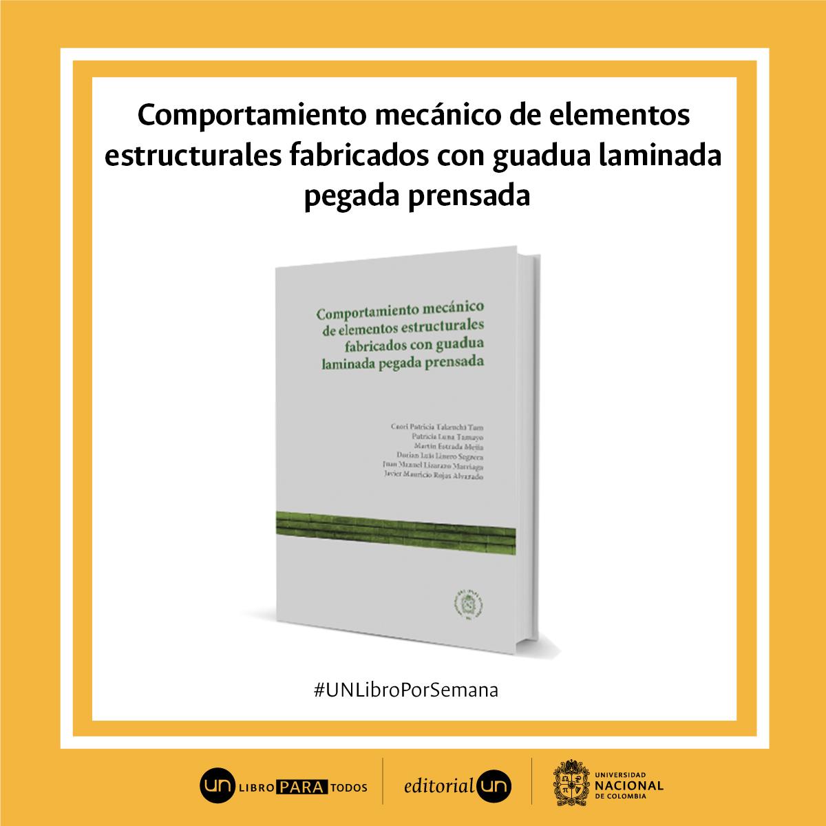 #UNlibroporsemana: 'Comportamiento mecánico de elementos estructurales fabricados con guadua laminada pegada prensada'