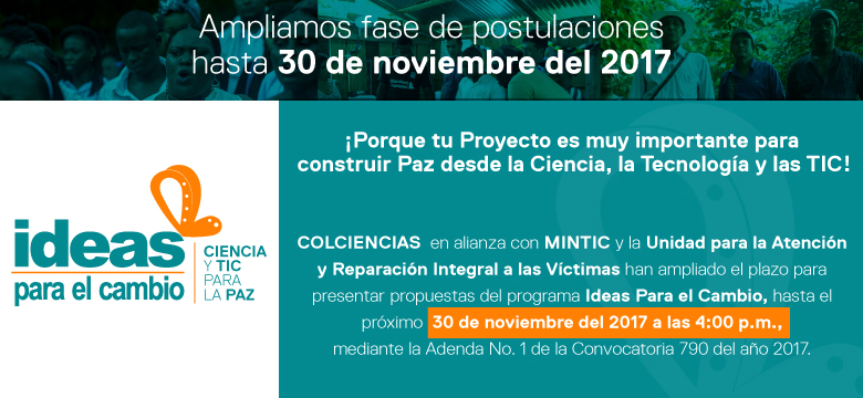 Convocatoria 790 de Colciencias (Ideas para el Cambio: Ciencia y TIC para la paz)