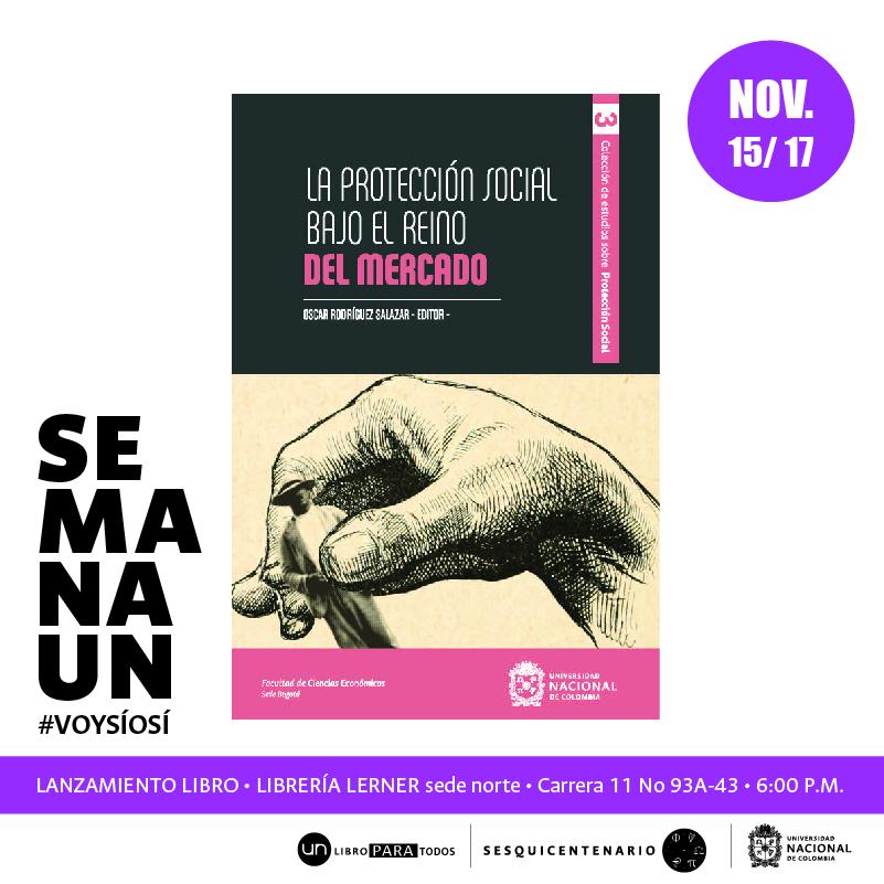 [#SemanaUN en la Lerner] Lanzamiento 'Basta de derroche. Acabar con la 'economía-management' a la americana', 'Salarios en Colombia 1950 -2000' y 'La protección social bajo el reino del mercado'