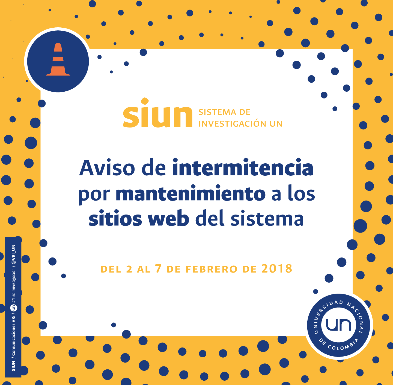 Aviso de intermitencia de los sitios web del Sistema de Investigación de la Universidad Nacional de Colombia (2 al 7 feb. 2018)