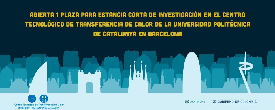 Convocatoria para estancia corta de investigación en el Centro Tecnológico de Transferencia de Calor y Masa (CTTC) de la Universidad Politécnica de Catalunya en Terrassa, Barcelona