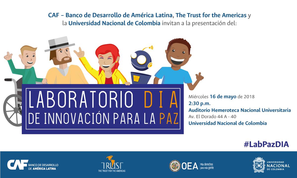 Presentación del Laboratorio de Innovación para la Paz en Bogotá (Trust for the Americas, CAF, OEA y Universidad Nacional de Colombia)