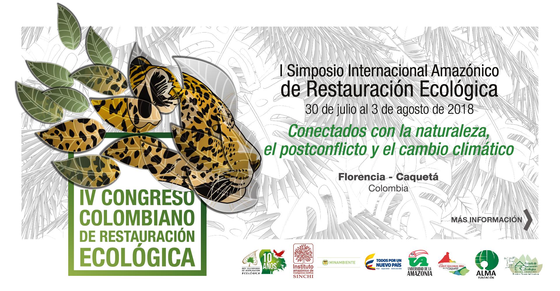 IV Congreso Colombiano de Restauración Ecológica / I Simposio Internacional Amazónico de Restauración Ecológica