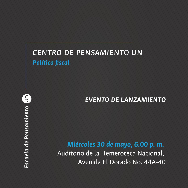 Evento de lanzamiento del Centro de Pensamiento de Política Fiscal (CPPF) de la Universidad Nacional de Colombia