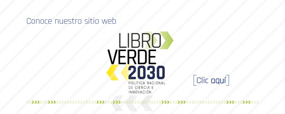 [Comentarios hasta el 12 jun. 2018] Libro verde                   2030: política nacional de ciencia e innovación                   (Colciencias)