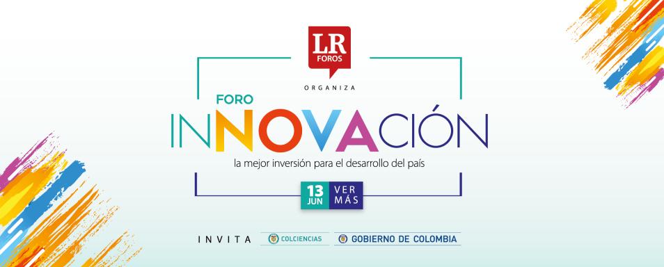 Foro «Innovación: La mejor inversión para el                   desarrollo del país»