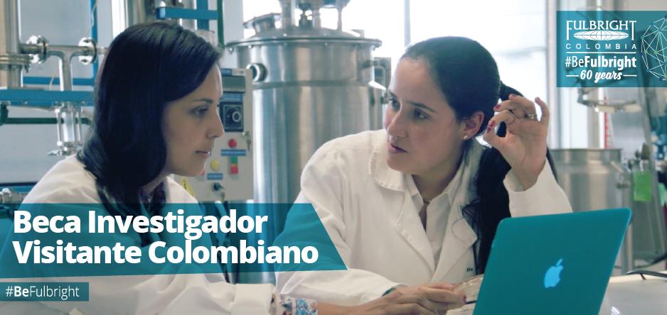 Beca Investigador Visitante Colombiano 2018 (Fulbright Colombia)