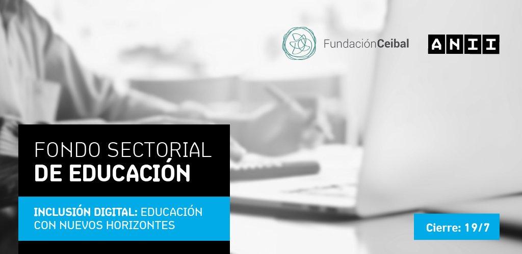 Convocatoria del Fondo Sectorial de Educación: Inclusión Digital (Fundación Ceibal y ANII, Uruguay)