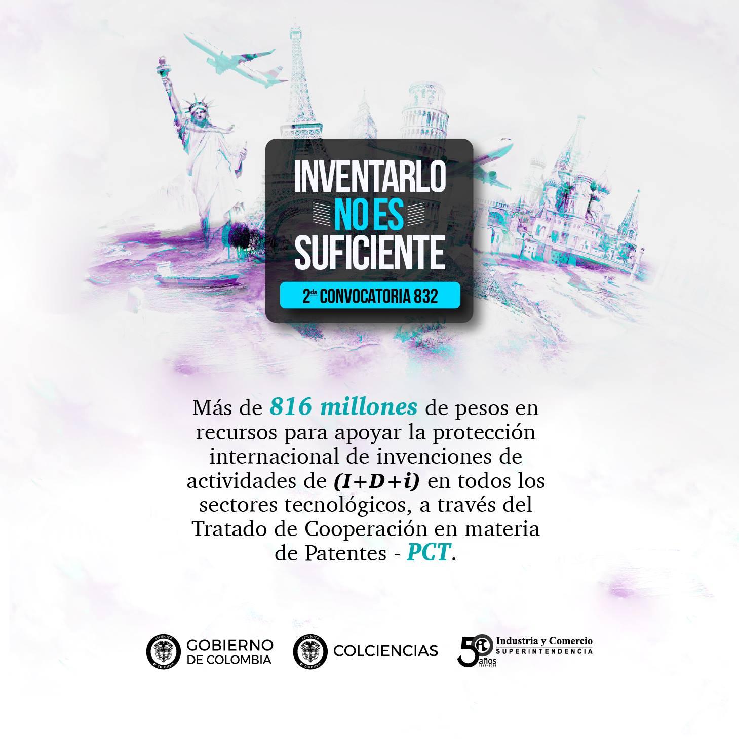 Convocatoria 832 (segunda convocatoria para apoyar la internacionalización de patentes colombianas vía PCT) de Colciencias