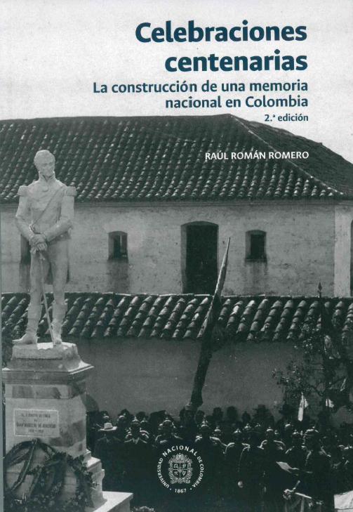 tu 'Celebraciones centenarias. La construcción de una memoria nacional en Colombia'