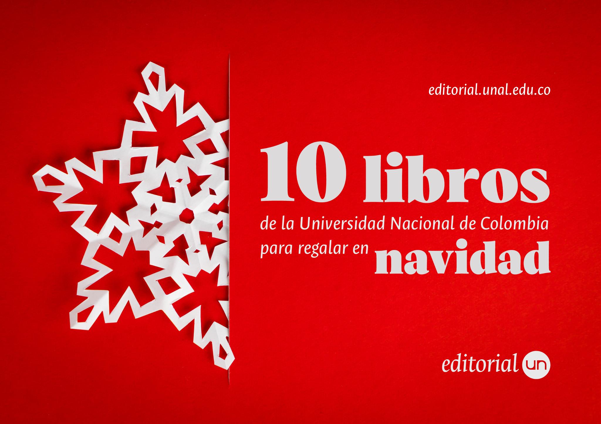 Diez libros de la Universidad Nacional de Colombia para regalar en Navidad