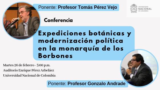 Conferencia «Expediciones botánicas y modernización política en la monarquía de los Borbones» (Tomás Pérez Vejo y Gonzalo Andrade)