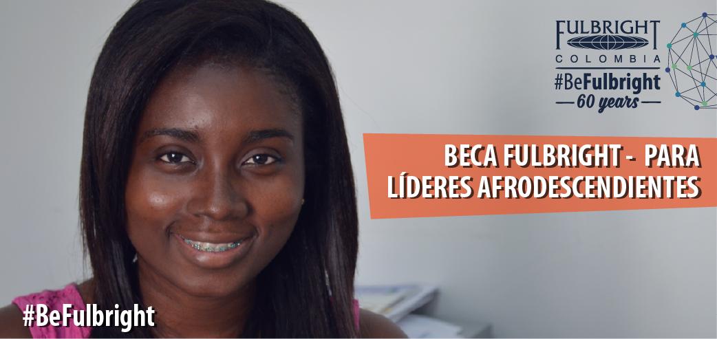 Beca Fulbright para líderes afrodescendientes 2019