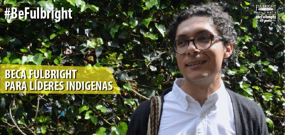 Beca Fulbright para líderes indígenas 2019