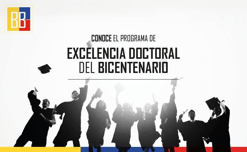 Convocatoria 1 Plan Bienal FCTeI Colciencias (Programa de Excelencia doctoral del Bicentenario, apoyo a formación doctoral en IES colombianas)
