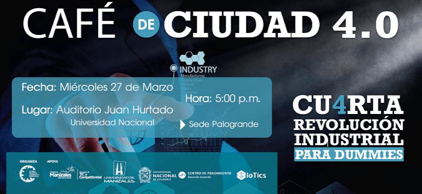Café de Ciudad 4.0: Cu4rta Revolución Industrial para 'dummies'
