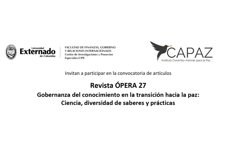 ['Call for papers'] Edición especial de la revista 'Ópera', número 27 (Instituto Colombo-Alemán por la Paz, CAPAZ; U. Externado de Colombia)