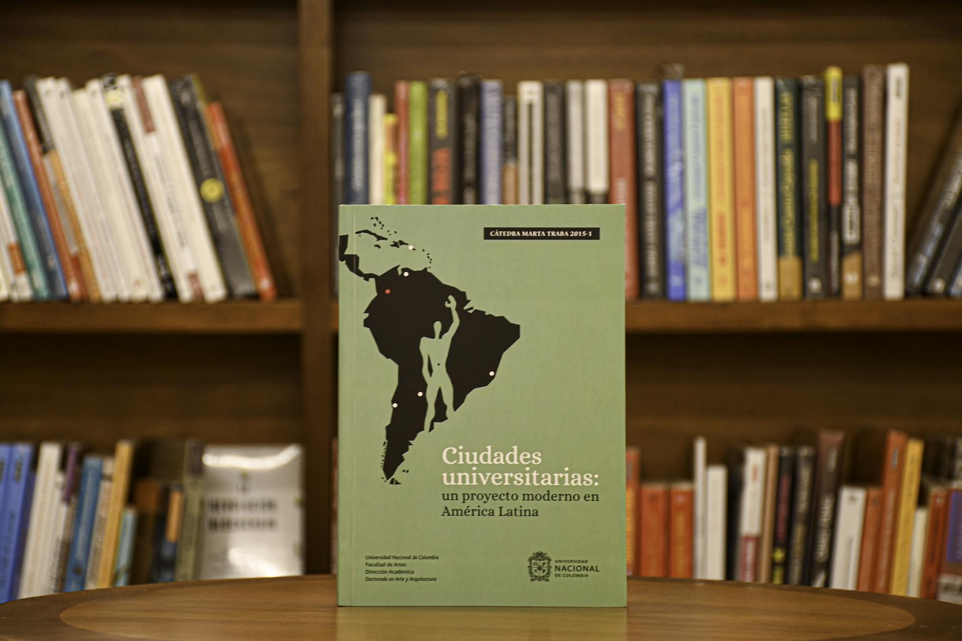 'Ciudades universitarias: Un proyecto moderno en América Latina' (Facultad de Artes, UNAL Sede Bogotá)