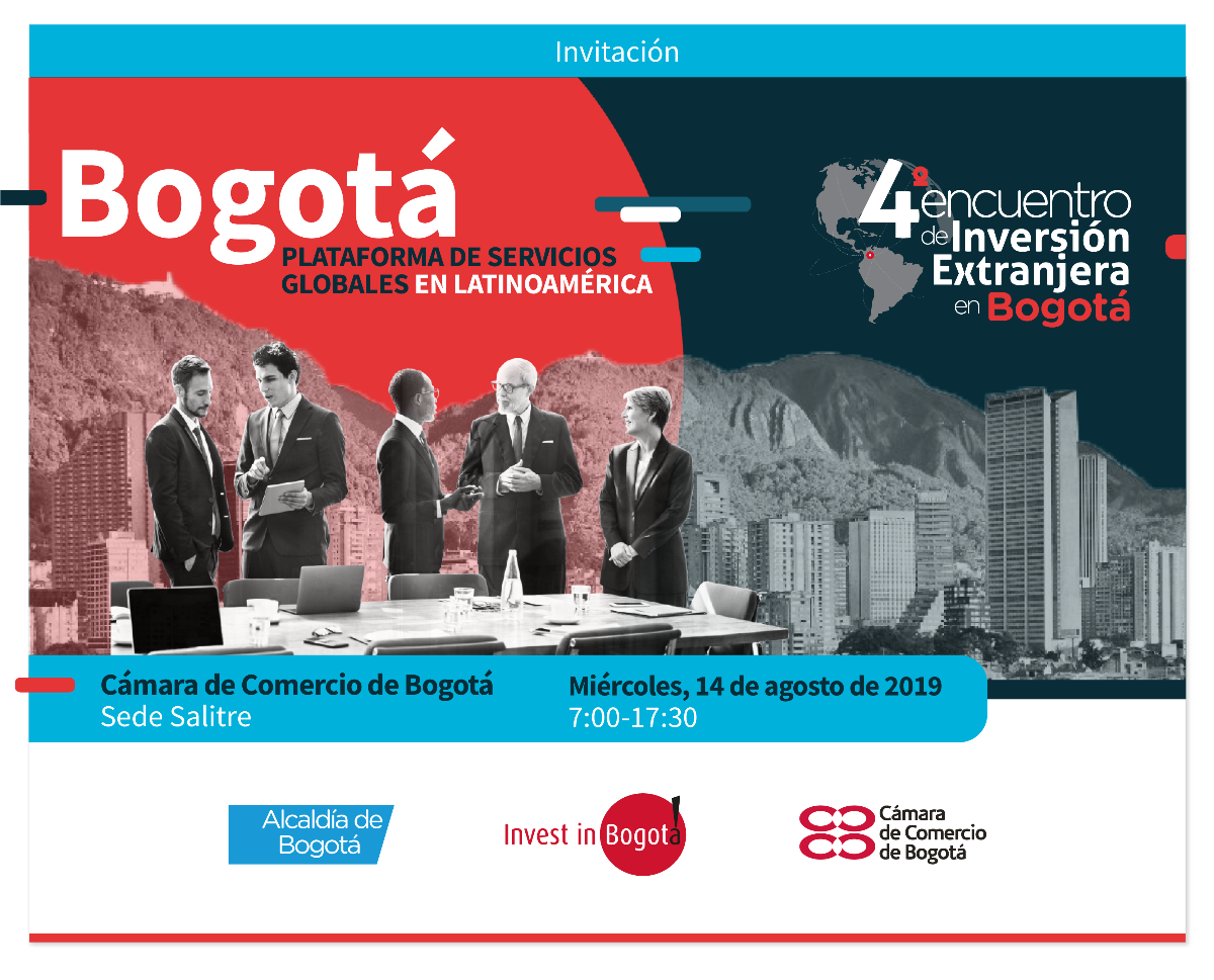 4.° Encuentro de Inversión Extranjera en Bogotá «Plataforma de servicios globales en Latinoamérica»