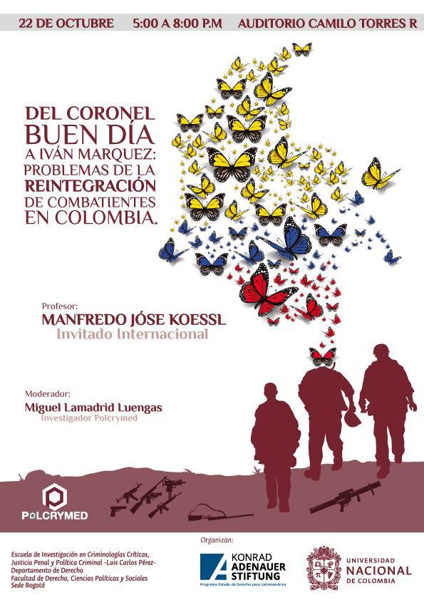 Conversatorio «Del coronel Buen Día a Iván Marquez: problemas de la reintegración de combatientes en Colombia»
