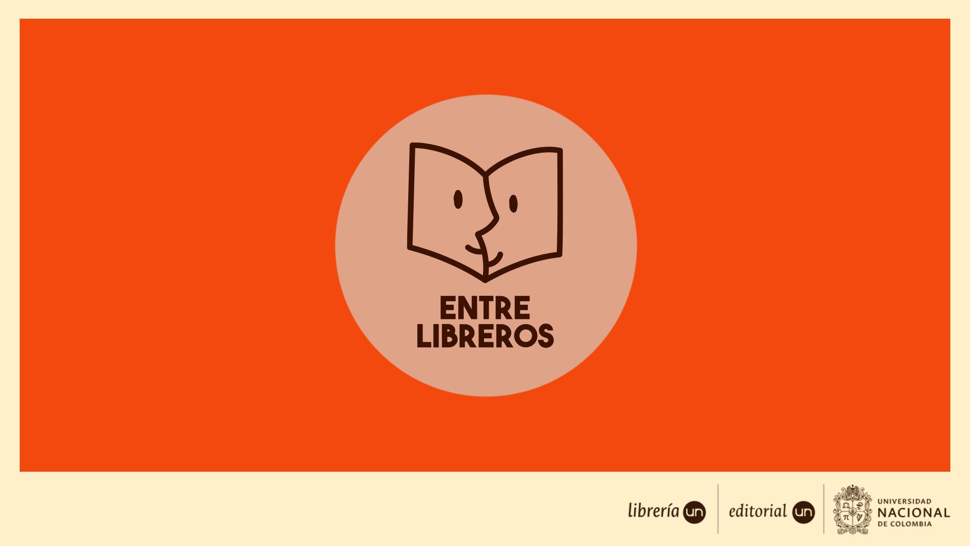 #EntreLibrerosUNAL