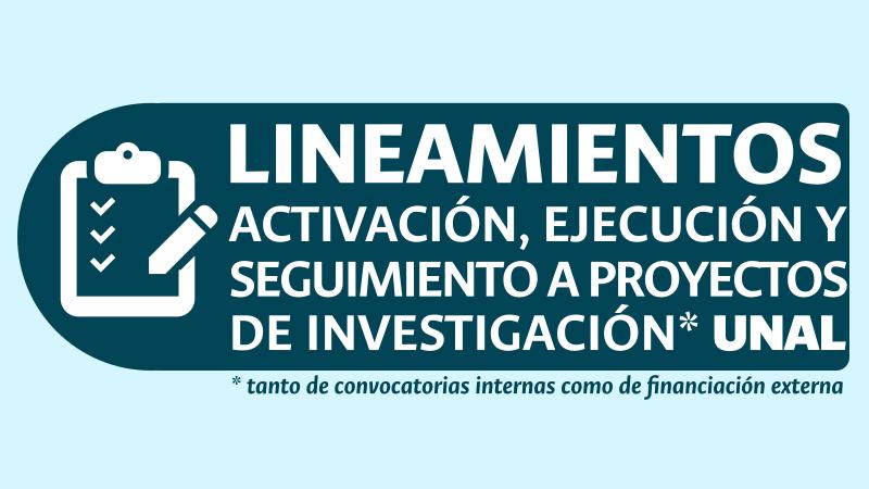 Lineamientos para la activación, ejecución y seguimiento financiero de los proyectos de investigación, tanto de convocatorias internas como de financiación externa (Sistema de Información HERMES)