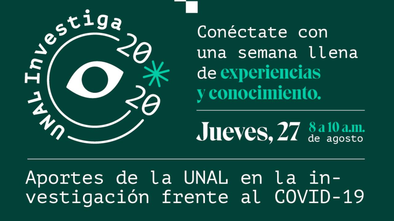 27 ago. 2020 / Aportes de la UNAL en la                       investigación frente a la COVID-19